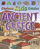 Ancient Greece (Curious Kids Guides) by…