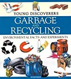 Garbage and Recycling (Young Discoverers:…