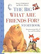The Big What are Friends For? Storybook by…