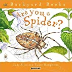 Are You a Spider? (Backyard Books) by Judy…
