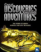 Great Discoveries & Amazing Adventures: The…