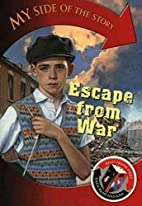 Escape From War (My Side of the Story) by…