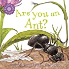 Are You an Ant? (Backyard Books) by Judy…