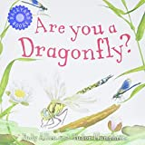 Allen, Judy: Are You a Dragonfly? (Backyard Books)
