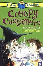 I Am Reading Creepy Customers by Samantha…