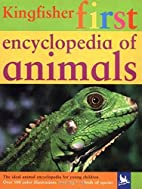 The Kingfisher First Encyclopedia of Animals…