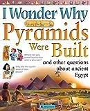 Steele, Philip: I Wonder Why Pyramids Were Built