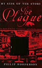 The Plague (My Side of the Story) by Philip…