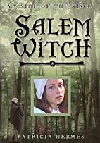 Salem Witch (My Side of the Story) by…