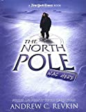 Revkin, Andrew: The North Pole Was Here: Puzzles and Perils at the Top of the World