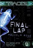 Rose, Malcolm: Traces Final Lap