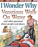 Steele, Philip: I Wonder Why Venetians Walk on Water