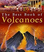 The Best Book of Volcanoes by Simon Adams