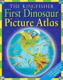 Burnie, David: The Kingfisher First Dinosaur Picture Atlas (Kingfisher First Reference)