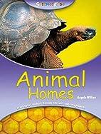 Science Kids: Animal Homes by Angela Wilkes