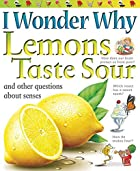 I Wonder Why Lemons Taste Sour by Deborah…