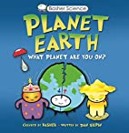 Planet Earth: What Planet are You On? by…
