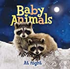 Baby Animals At Night by Editors of…