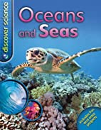Oceans and Seas (Discover Science) by Nicola…