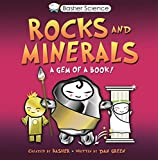 Basher, Simon: Basher Science: Rocks and Minerals: A Gem of a Book