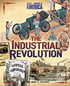 All About America: The Industrial Revolution…