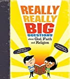 Julian Baggini: Really, Really Big Questions About God, Faith, and Religion