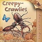 Creepy Crawlies (Flip the Flaps) by Karen…