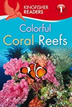 Colorful Coral Reefs (Kingfisher Readers:…