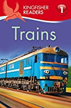Trains (Kingfisher Readers: Level 1) by Thea…