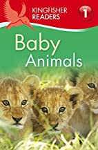 Baby Animals (Kingfisher Readers: Level 1)…