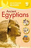 Steele, Philip: Kingfisher Readers L5: Ancient Egyptians (Kingfisher Readers. Level 5)