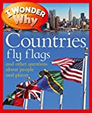 Steele, Philip: I Wonder Why Countries Fly Flags