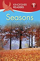 Seasons (Kingfisher Readers: Level 1) by…