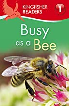 Kingfisher Readers L1: Busy as a Bee by…