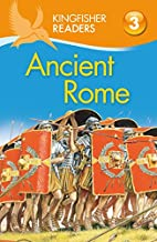 Ancient Rome (Kingfisher Readers: Level 3)…