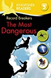 Steele, Philip: Kingfisher Readers L5: Record Breakers, The Most Dangerous (Kingfisher Readers. Level 5)