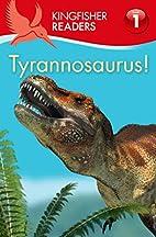 Tyrannosaurus! (Kingfisher Readers: Level 1)…
