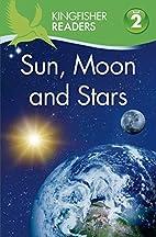 Kingfisher Readers L2: Sun, Moon, and Stars…