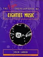 Virgin Encyclopedia of Eighties Music…
