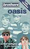 Gallagher, Paul: Brothers : From Childhood to Oasis