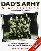 Dad's Army: A Celebration by Richard Webber