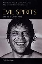 Evil Spirits: The Life of Oliver Reed by…