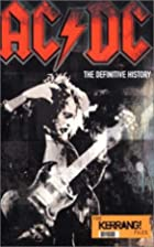 AC/DC: The Definitive History by Malcolm…