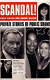 Wilson, Colin: Scandal!: Private Stories of Public Shame