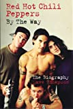 Thompson, Dave: Red Hot Chilli Peppers : By the Way - The Biography