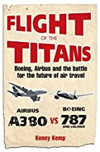 Flight of the Titans: Boeing, Airbus and the…