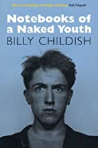 Notebooks of a Naked Youth by Billy Childish
