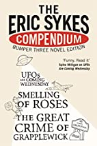 The Eric Sykes' Compendium: WITH Smelling…