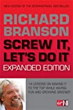 Branson, Richard: Screw It, Let's Do It: 14 Lessons on Making It to the Top While Having Fun & Staying Green, Expanded Edition