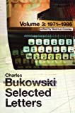 Bukowski, Charles: Selected Letters Volume 3, . 1971-1986